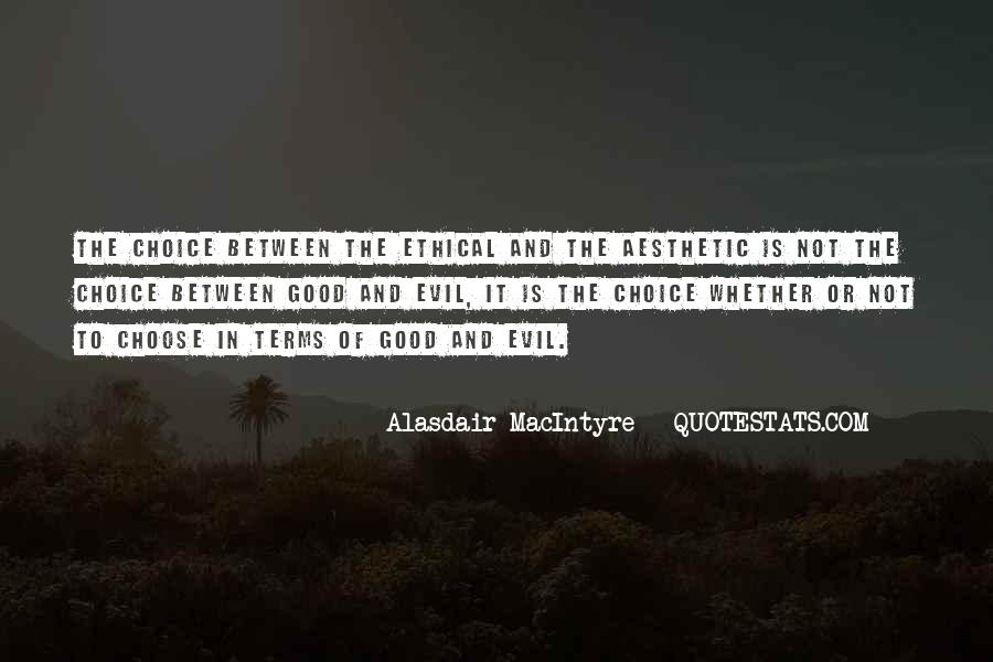 Quotes About The Choice Between Good And Evil #682563