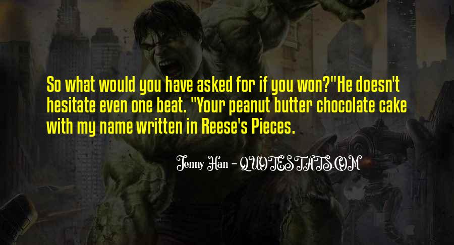 Quotes About Reese's Pieces #153688