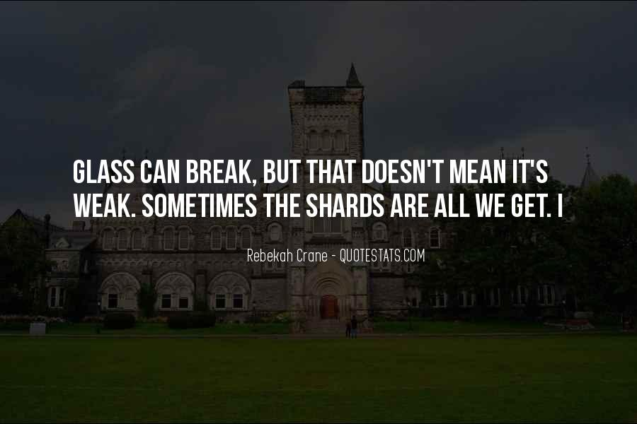 Quotes About Shards Of Glass #1334175