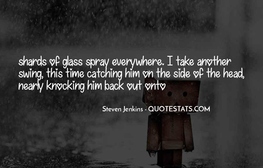 Quotes About Shards Of Glass #897613
