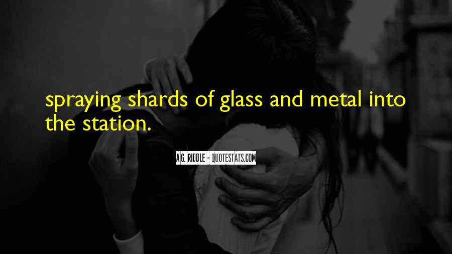 Quotes About Shards Of Glass #916204