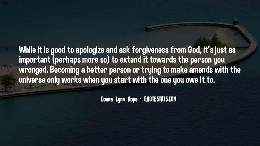 Quotes About Apologizing And Forgiveness #63469