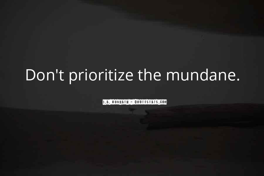 Quotes About Prioritize #1089437