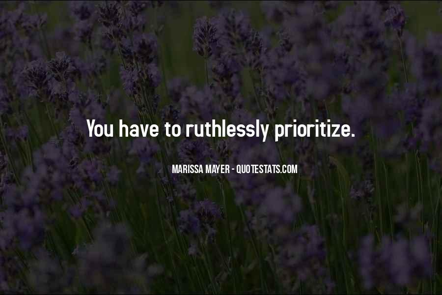 Quotes About Prioritize #191853