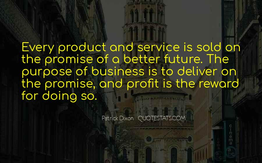Quotes About The Purpose Of Business #1467221