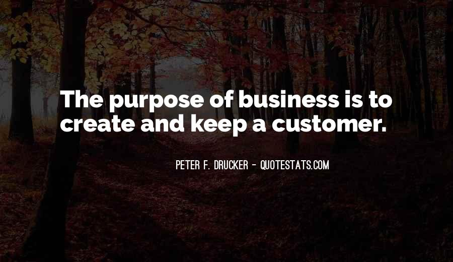 Quotes About The Purpose Of Business #1677424