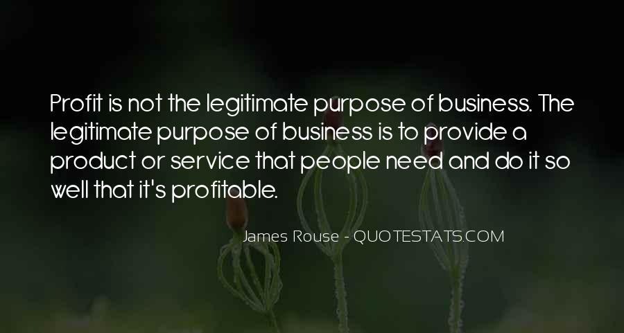 Quotes About The Purpose Of Business #1830796