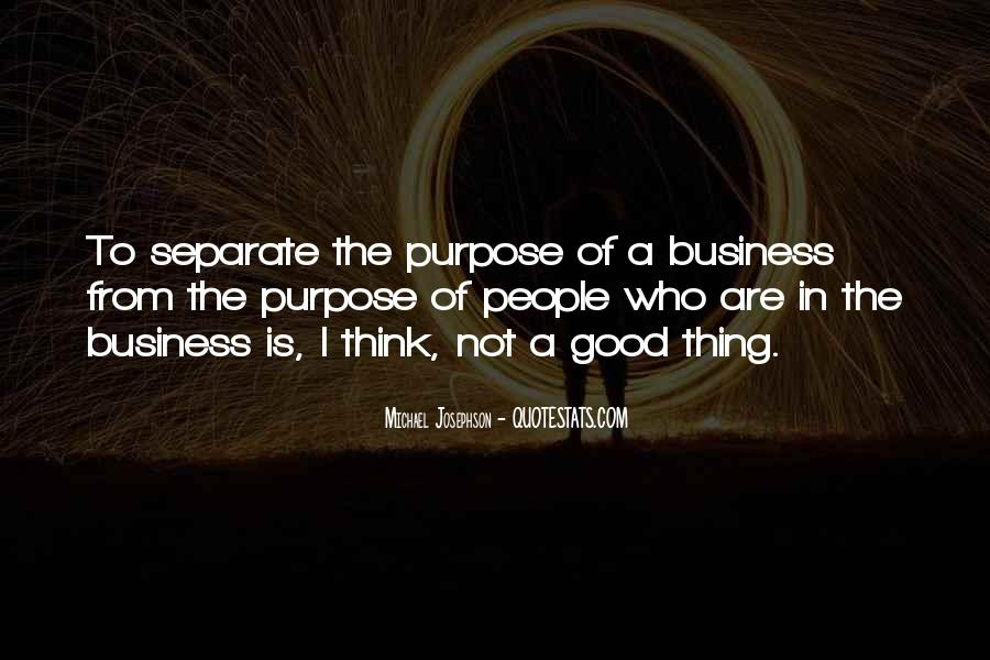 Quotes About The Purpose Of Business #894544