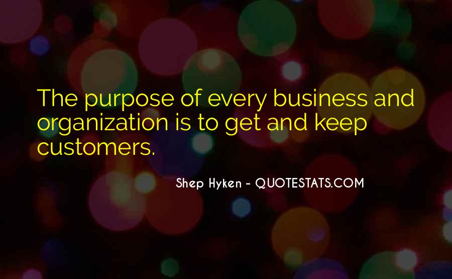 Quotes About The Purpose Of Business #946125