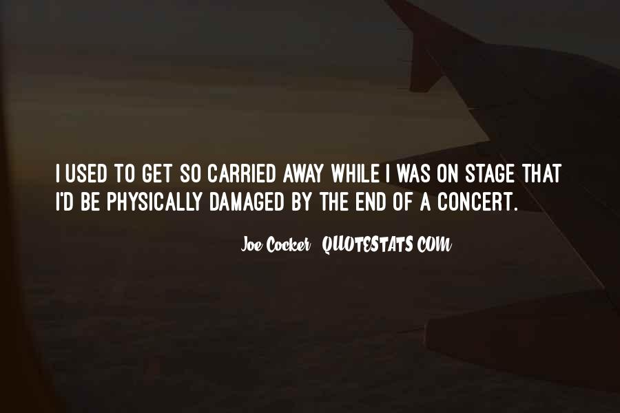 Quotes About Carried Away #179004