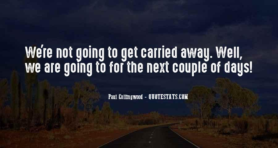 Quotes About Carried Away #451770