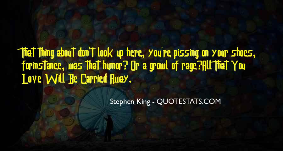 Quotes About Carried Away #457847