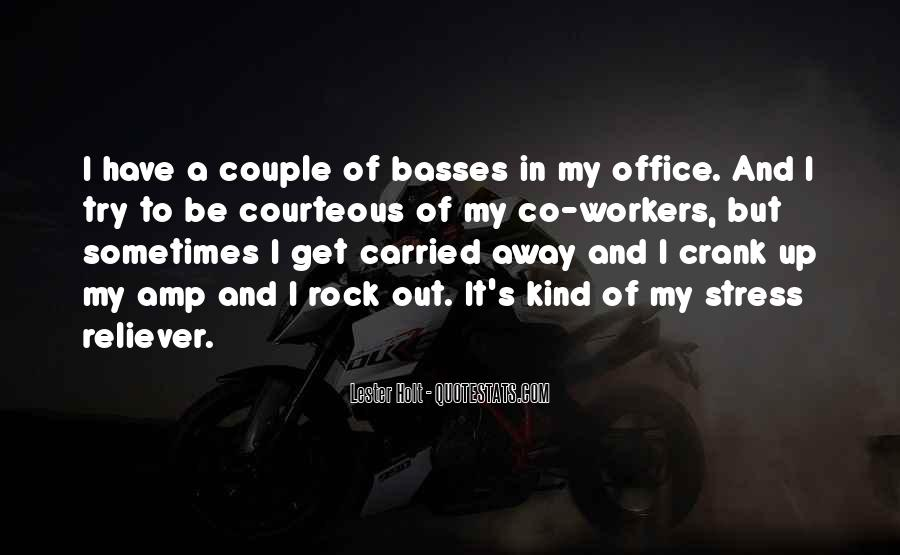 Quotes About Carried Away #494192