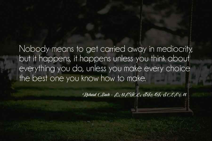 Quotes About Carried Away #522828