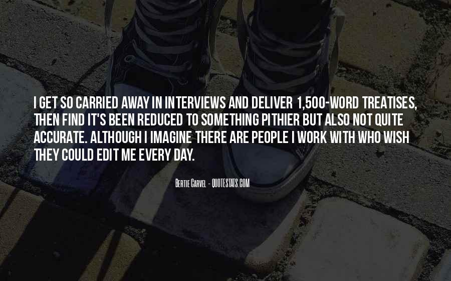 Quotes About Carried Away #556294