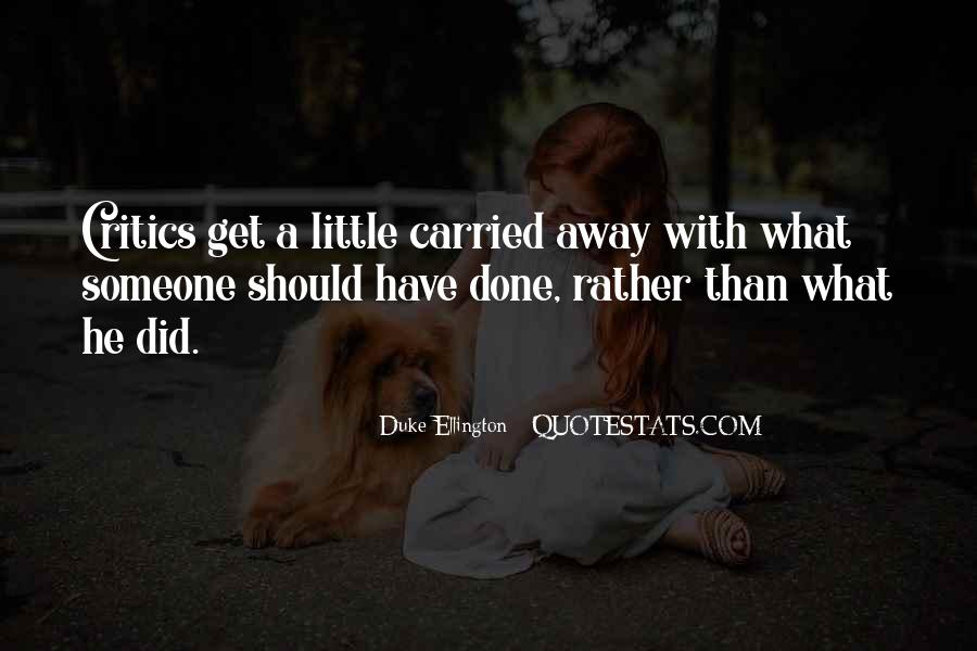 Quotes About Carried Away #643702