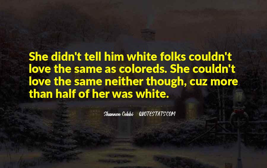 Quotes About White Racism #483891