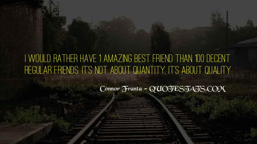 Quotes About Quality Friends #1128149