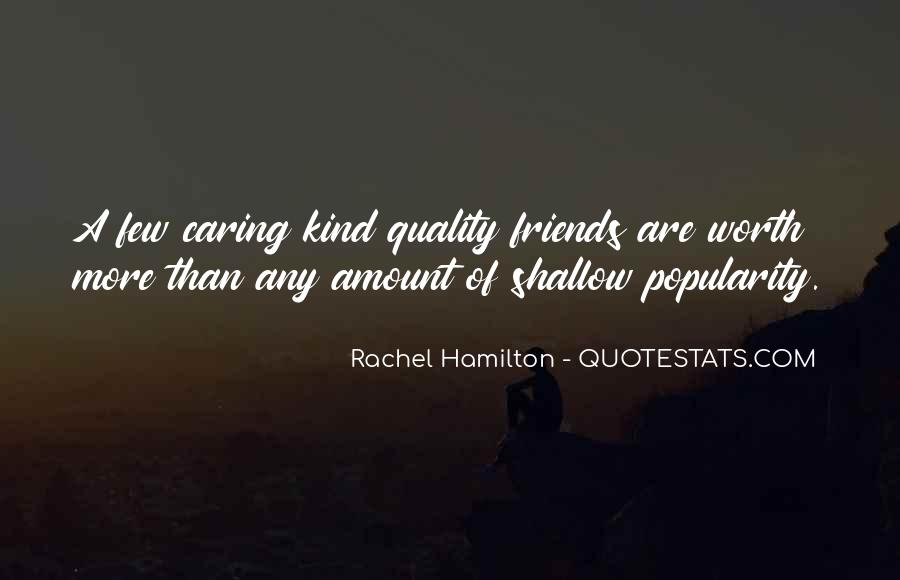 Quotes About Quality Friends #1694846