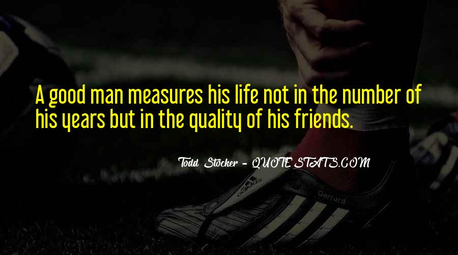 Quotes About Quality Friends #687703