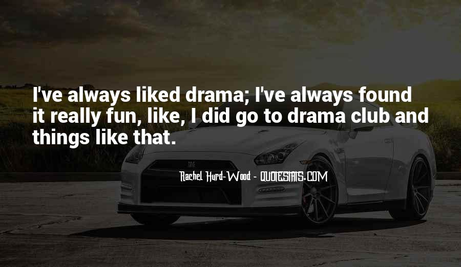 Quotes About Drama #2534