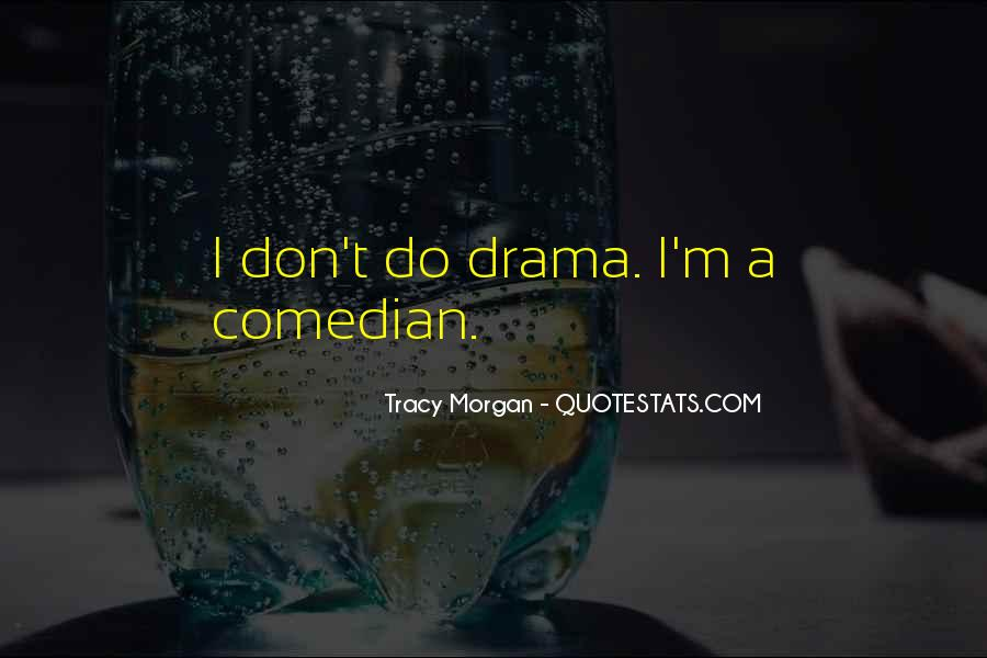 Quotes About Drama #44211