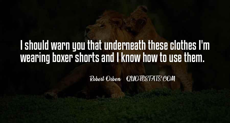 Quotes About Wearing Shorts #1859838