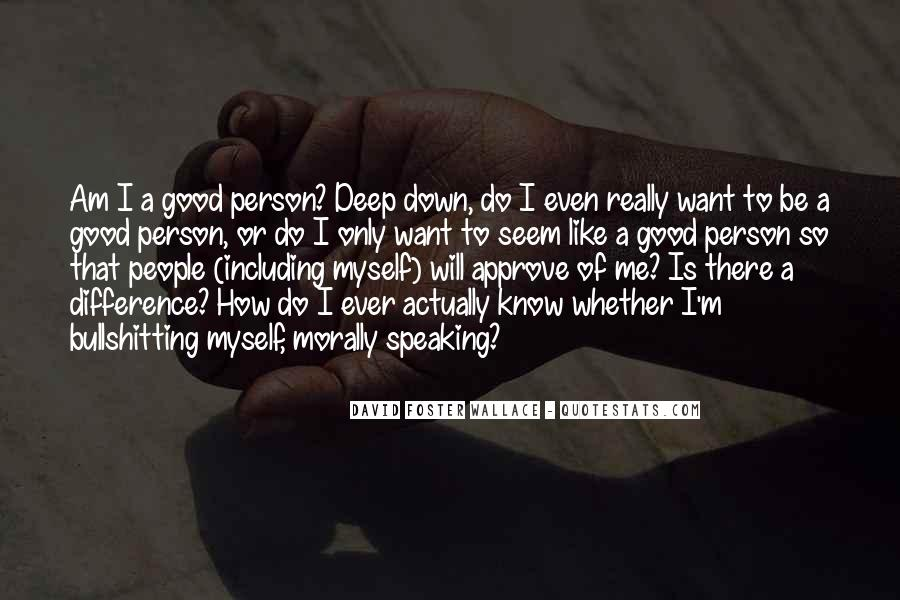 Quotes About Not Being A Good Person #4449