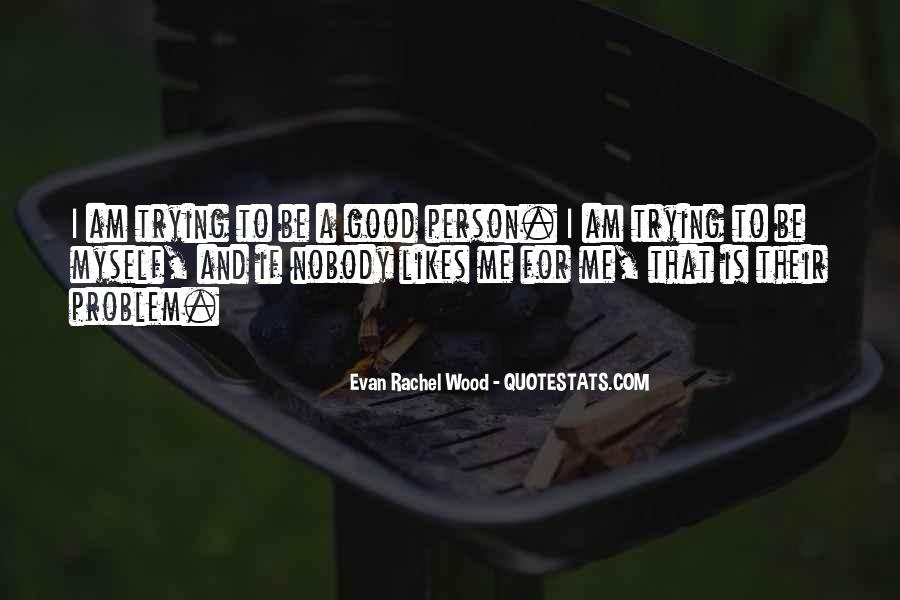 Quotes About Not Being A Good Person #67745