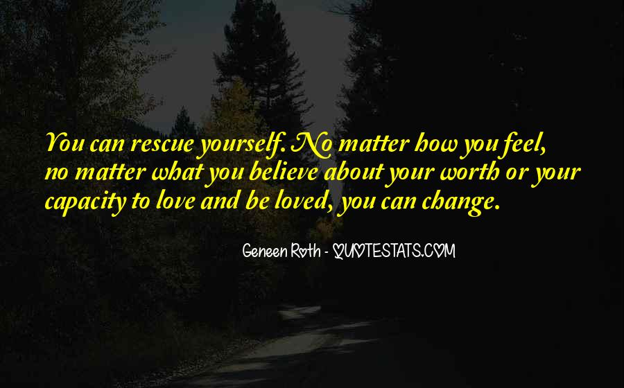 Quotes About How Love Can Change You #562421