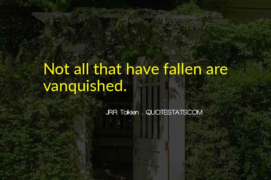 Quotes About Vanquished #167028
