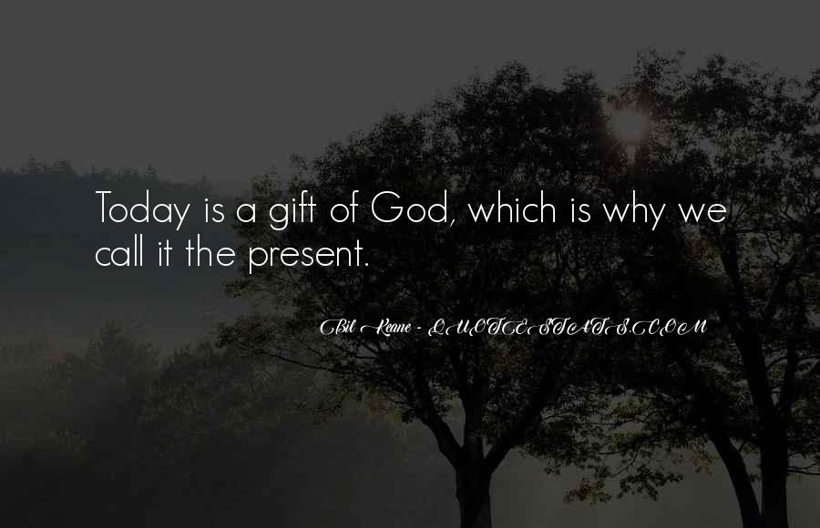 Quotes About Today Is A Gift #1026673