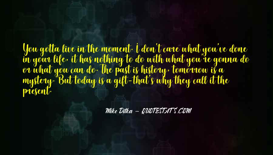 Quotes About Today Is A Gift #156506