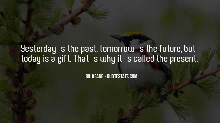 Quotes About Today Is A Gift #1620939