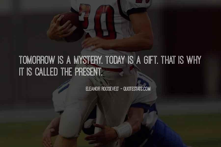 Quotes About Today Is A Gift #1747015