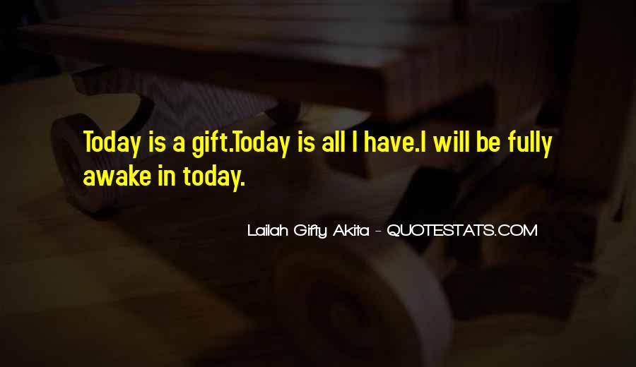 Quotes About Today Is A Gift #337242