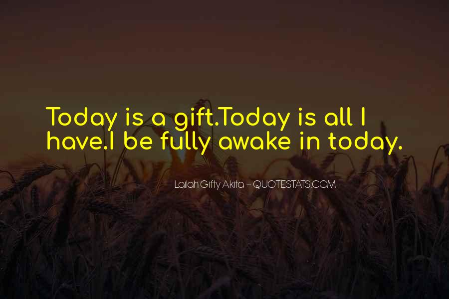 Quotes About Today Is A Gift #49834