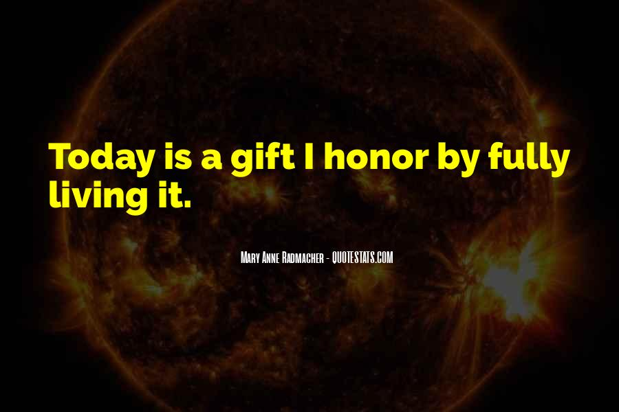 Quotes About Today Is A Gift #609752