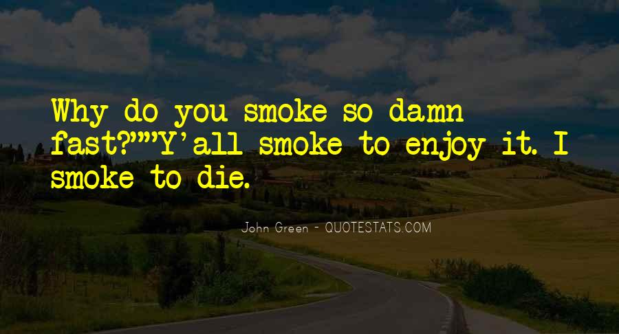 Quotes About Smoking Looking For Alaska #153668