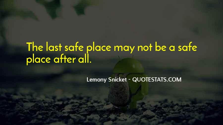 Quotes About A Safe Place #491180