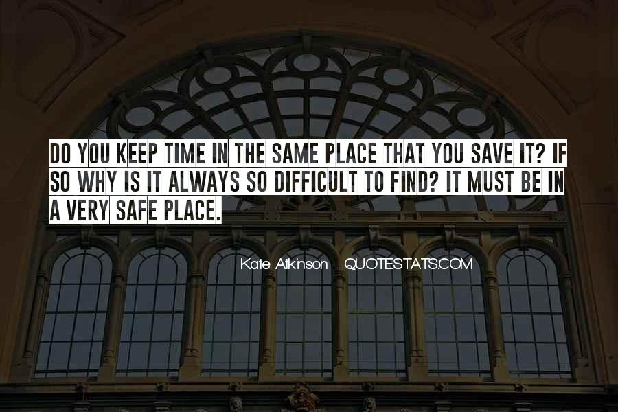 Quotes About A Safe Place #581893