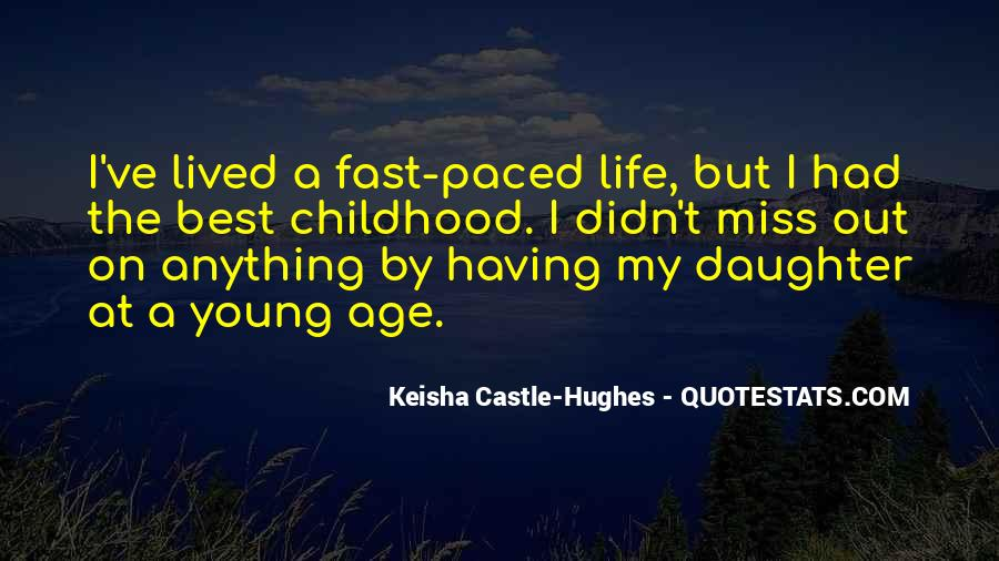 Quotes About Fast Paced Life #466279