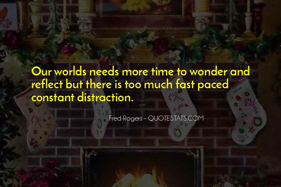 Quotes About Fast Paced Life #91519