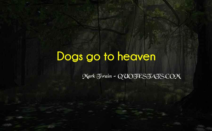 Quotes About Heaven And Dogs #611037