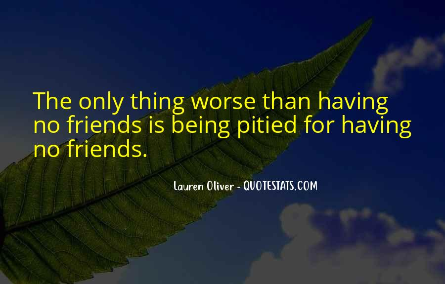Quotes About No Having Friends #1314515