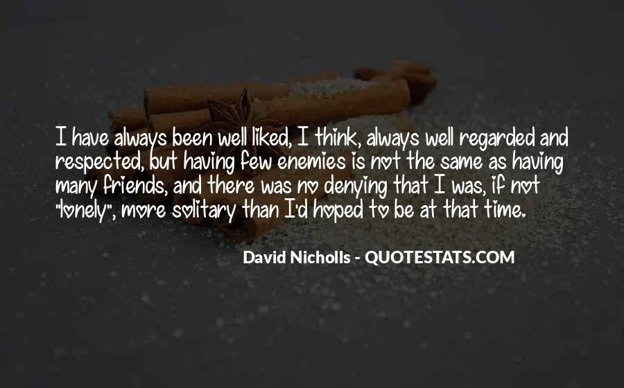 Quotes About No Having Friends #1613986