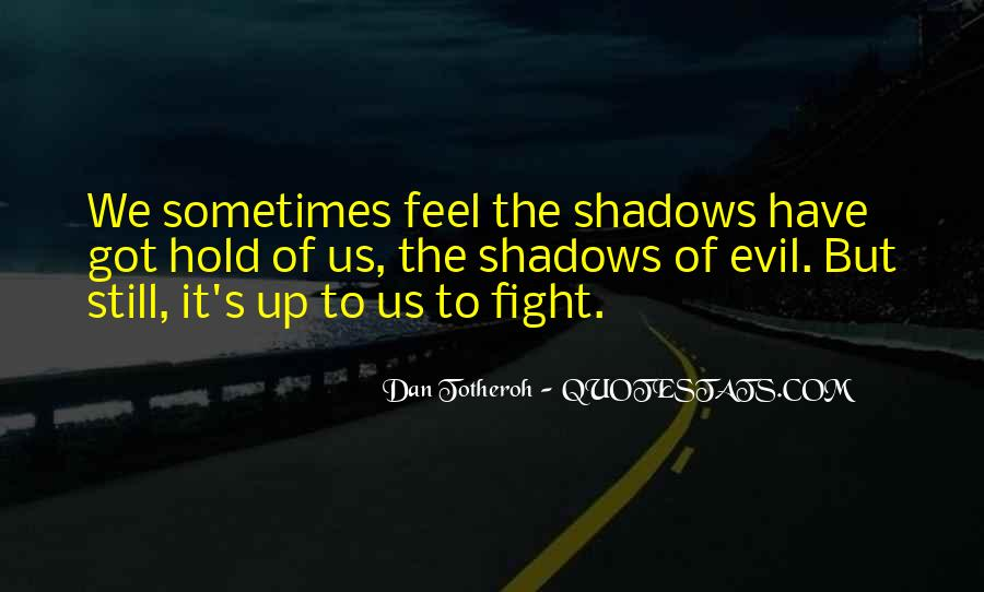 Quotes About Fighting Evil #123662