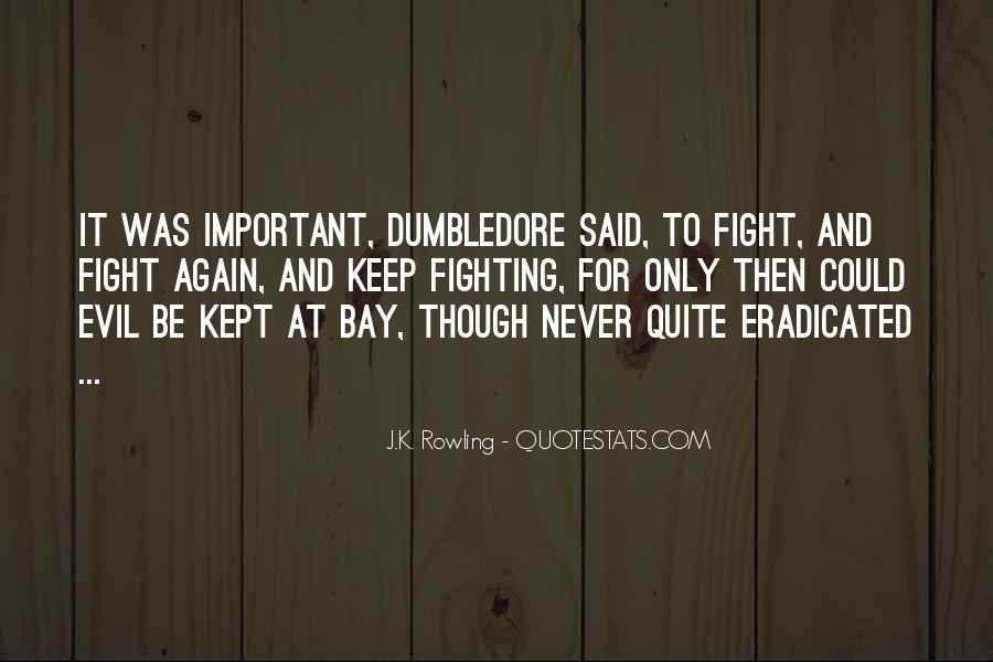 Quotes About Fighting Evil #483533
