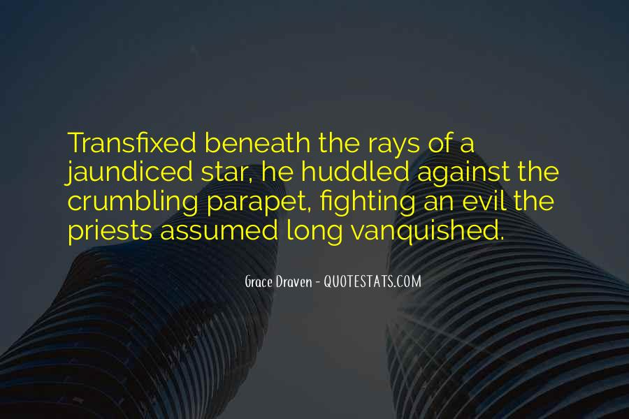 Quotes About Fighting Evil #54902