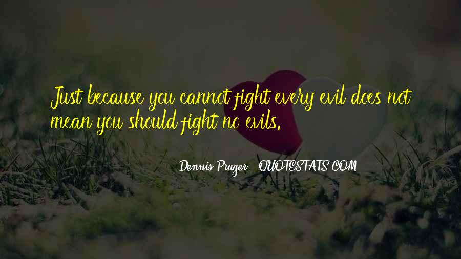 Quotes About Fighting Evil #639736